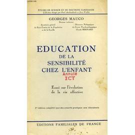Education De La Sensibilite Chez L'enfant, Essai Sur L'evolution De La Vie Affective de Mauco Georges