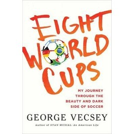 Eight World Cups de George Vecsey