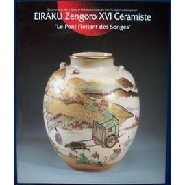 eiraku zengoro xvi c ramiste le pont des songes catalogue exposition espace des arts. Black Bedroom Furniture Sets. Home Design Ideas