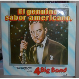 El Genuino Sabor Americano - Benny Goodman, Tommy Dorsey, Glen Miller, Count Basie, Larry Clinton, Artie Shaw, Charlie Barnet.......