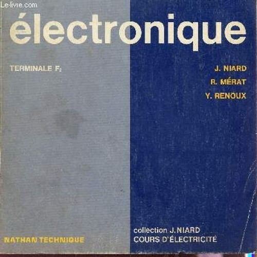 electronique terminale f2 collection j niard cours d 39 electricite de niard j renoux y. Black Bedroom Furniture Sets. Home Design Ideas