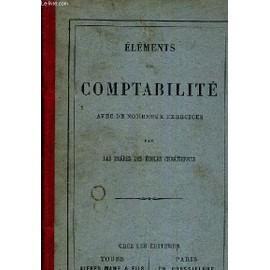 Elements De Comptabilite Avec De Nombreux Exercices. de LES FRERES DES ECOLES CHRETIENNES