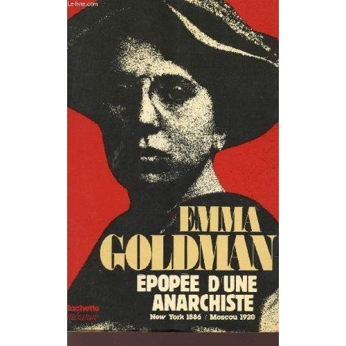 L'Épopée d'une anarchiste. New York 1886-Moscou 1920 - Emma Goldman