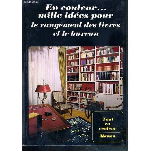 en couleur mille idees pour le rangement des livres et le bureau collection tout en couleur. Black Bedroom Furniture Sets. Home Design Ideas