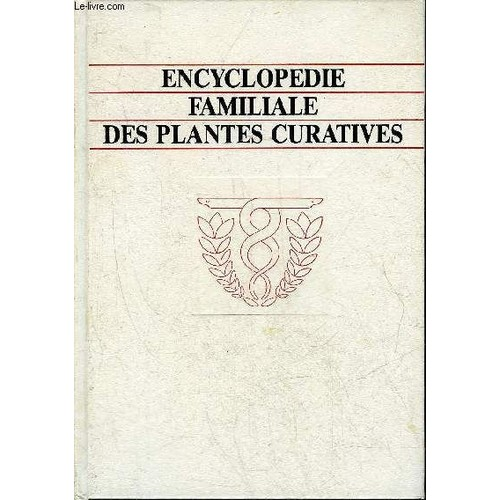 encyclopedie familiale des plantes curatives utilisez la nature pour vous soulager et guerir. Black Bedroom Furniture Sets. Home Design Ideas