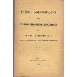 Etudes Anecdotiques Sur L'arrondissement De Pontoise de A.D. DENISE