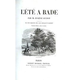 L'�t� � Bade. Illustr� Par Tony Johannot, Eug�ne Lami, Fran�ais Et Jaquemot de Eug�ne Guinot