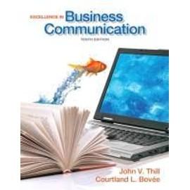 Excellence In Business Communication de John V. Thill