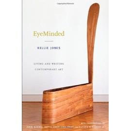 Eyeminded: Living And Writing Contemporary Art de Kellie Jones