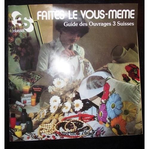 Faites le vous meme guide ouvrages 3 suisses - Faites le vous meme deco ...