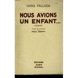 Nous Avions Un Enfant... de Hans Fallada