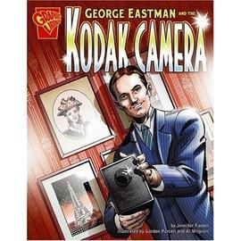George Eastman And The Kodak Camera de Jennifer Fandel