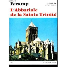 F�camp. L'abbatiale De La Sainte-Trinit�. de Daoust J
