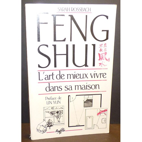 feng shui l 39 art de mieux vivre dans sa maison de sarah rossbach. Black Bedroom Furniture Sets. Home Design Ideas