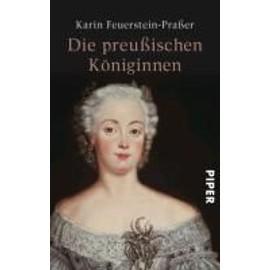 Die Preu�ischen K�niginnen de Karin Feuerstein-Pra�er
