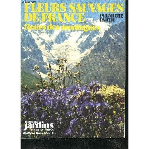 Fleurs sauvages de france fleurs de motagne premiere partie hors serie l 39 ami des jardins et - L ami des jardins et de la maison ...