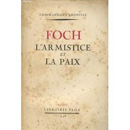 Foch L Armistice Et La Paix de Commandant Lhopital