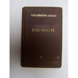 Aide-M�moire Dunod. Electricit� de Fourcault L D