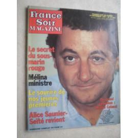 <b>...</b> ROUGE - MELINA MINISTRE - LE SOURIRE DE NOS JEUNES 1ERES - <b>ALICE SAUNIER</b> <b>...</b> - france-soir-magazine-n-11585-du-14-11-1981-michel-colucci-coluche-comedien-le-secret-du-sous-marin-rouge-melina-ministre-le-sourire-de-nos-jeunes-1eres-alice-saunier-seite-revient-marie-trintignant-doit-se-faire-un-prenom-1035737198_ML