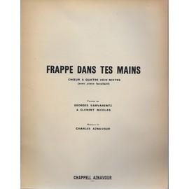 Petite annonce Frappe Dans Tes Mains - Choeur A Quatre Voix Mixtes (Avec Piano Facultatif) - georges garvarentz,  clément nicolas - 86000 POITIERS