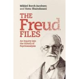 The Freud Files: An Inquiry Into The History Of Psychoanalysis de Mikkel Borch-Jacobsen
