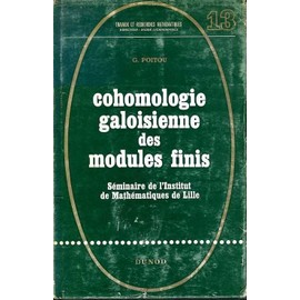 Cohomologie Galoisienne Des Modules Finis Mathematiques de G Poitou