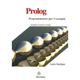 Prolog - Programmation Par L'exemple de Louis Gac�gne