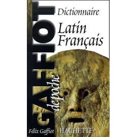 Le Gaffiot De Poche Dictionnaire Latin-Fran�ais Le Gaffiot De Poche Dictionnaire Latin-Fran�ais de f�lix gaffiot