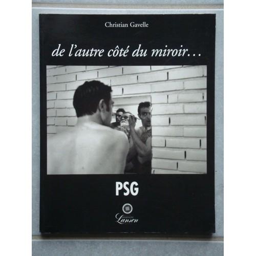 De l 39 autre c t du miroir photographe du psg paris for L autre cote du miroir