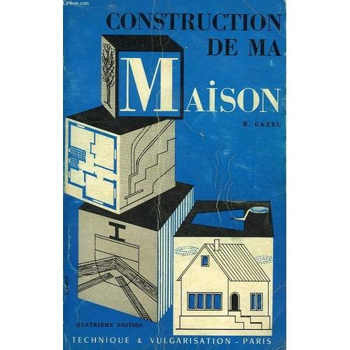 Construction de ma maison de raymond gazel achat vente for Livre de plan de maison