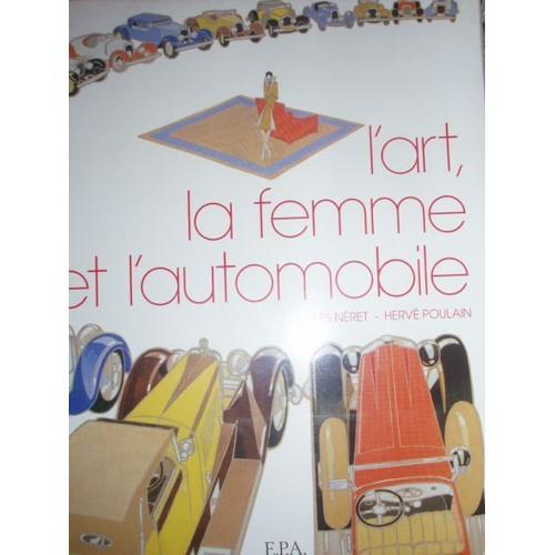 l 39 art la femme et l 39 automobile de gilles n ret priceminister. Black Bedroom Furniture Sets. Home Design Ideas