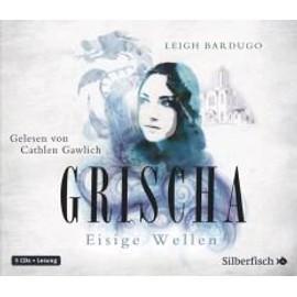 Grischa 02: Eisige Wellen de Leigh Bardugo