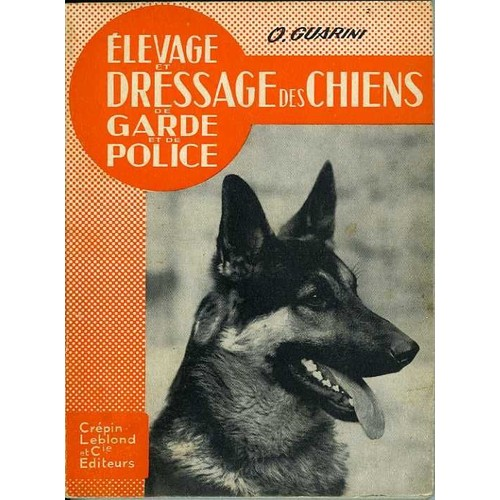 elevage et dressage des chiens de garde et de police de guarini o. Black Bedroom Furniture Sets. Home Design Ideas