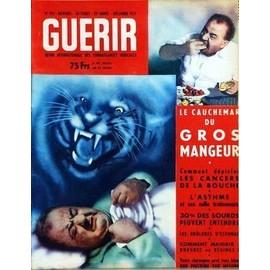Guerir N� 192 Du 01/12/1951 - Le Cauchemar Du Gros Mangeur - Comment Depister Les Cancers De La Bouche - L'asthme Et Ses Traitements - Les Brulures D'estomac - Comment Maigrir