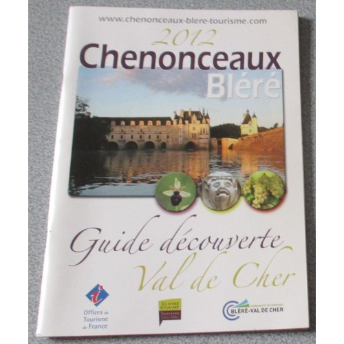 guide-decouverte-de-chenonceaux-et-blere-en-val-de -cher-15x21cm-80-pages-histoire-patrimoine-loisirs-gastronomie-et-terroir-viticulteurs-hebergement- en- ... 1fe8bd340328