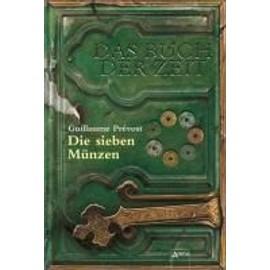 Das Buch Der Zeit 02 Die Sieben Münzen De Guillaume Prévost