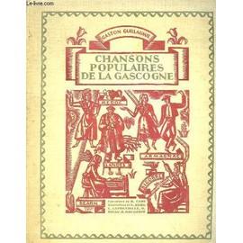 Chansons Populaires De La Gascogne de gaston guillaumie