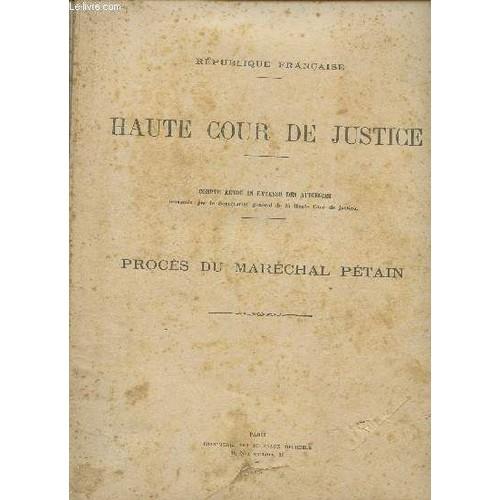 Haute cour de justice proces du marechal petain 20 for Haute justice