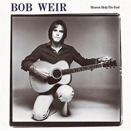 Heaven Help The Fool - Bob Weir