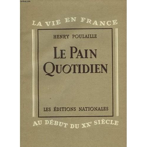 Le pain quotidien la vie en franc eau debut du xxe siecle de henry poulaille - Debut du 20eme siecle ...