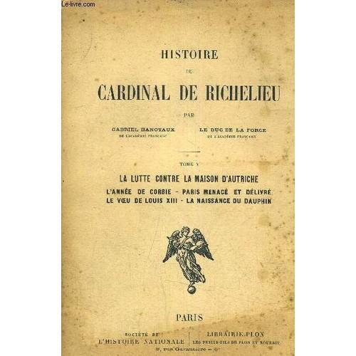 histoire du cardinal de richelieu tome 5 la lutte contre la maison d 39 autriche l 39 annee de. Black Bedroom Furniture Sets. Home Design Ideas