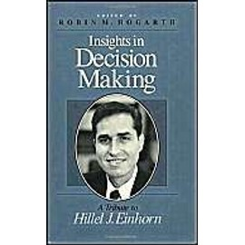 Insights In Decision Making: A Tribute To Hillel J. Einhorn de Robin M. Hogarth