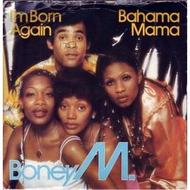 I'm Born Again / Bahama Mama - Boney M.