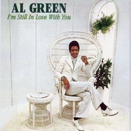 I'm Still In Love With You - Al Green