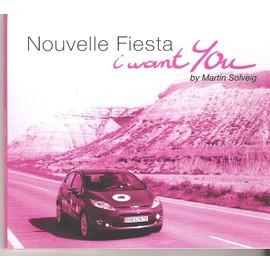 i want you pub nouvelle ford fiesta martin solveig cd rares. Black Bedroom Furniture Sets. Home Design Ideas