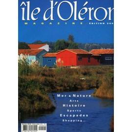 �le D'ol�ron Magazine Hors-S�rie N� 3 : Mer & Nature, Arts, Histoire,Sports, Escapades, Shopping...