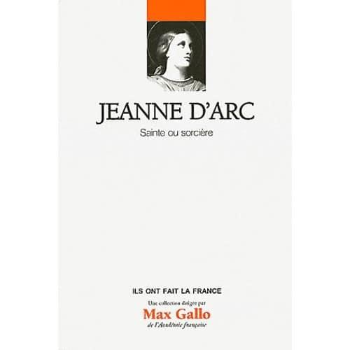 Jeanne d'Arc. Sainte ou sorcière - Laurent Hablot