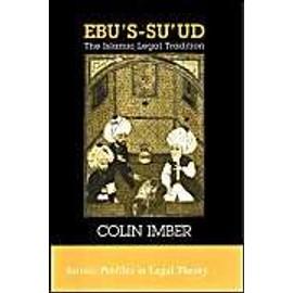 Ebu's-Suud: The Islamic Legal Tradition de Colin Imber