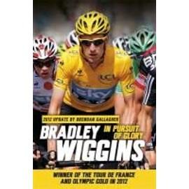 In Pursuit Of Glory de Bradley Wiggins