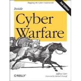 Inside Cyber Warfare: Mapping The Cyber Underworld de Jeffrey Carr